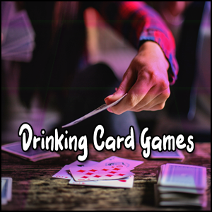 Drinking Card Games 2021