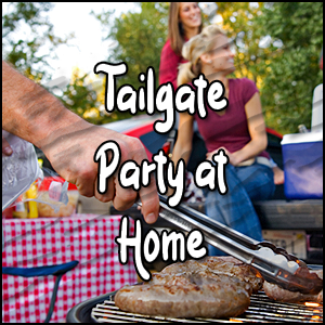 Tailgate Party at Home 2021